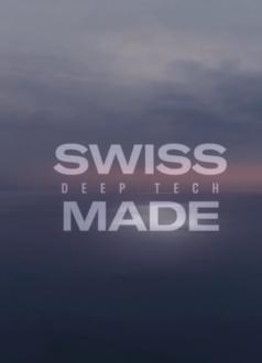 Swiss Made Deep Tech